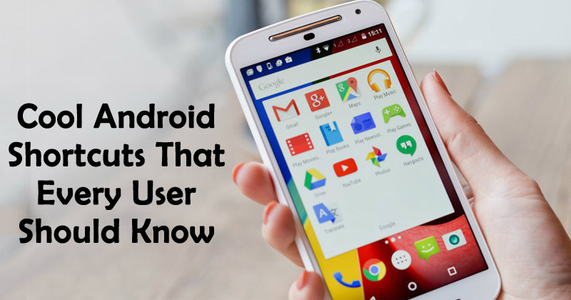 5 Cool Android Shortcuts That Every User Should Know