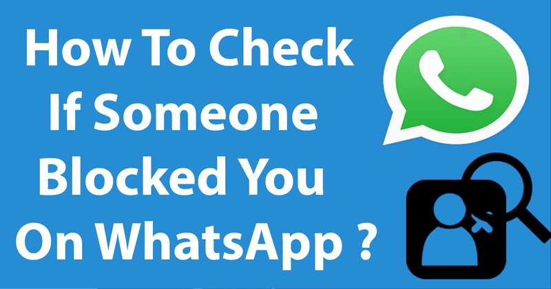 How To Know If You've Been Blocked In WhatsApp