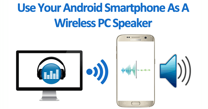How To Use Your Android Smartphone As A Wireless PC Speaker