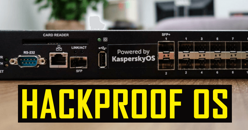 After 14 Years Of Hard Work, Kaspersky Launches Its Own Hackproof OS