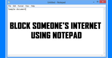 How To Block Someone's Internet Connection Using Notepad