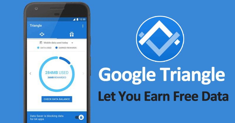 Google's New Triangle App Will Help You Earn & Save Mobile Data