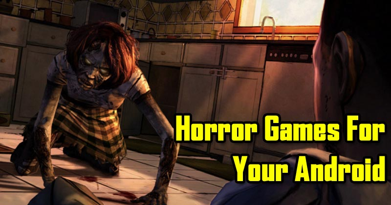 5 Best Scariest Horror Games For Your Android 2017
