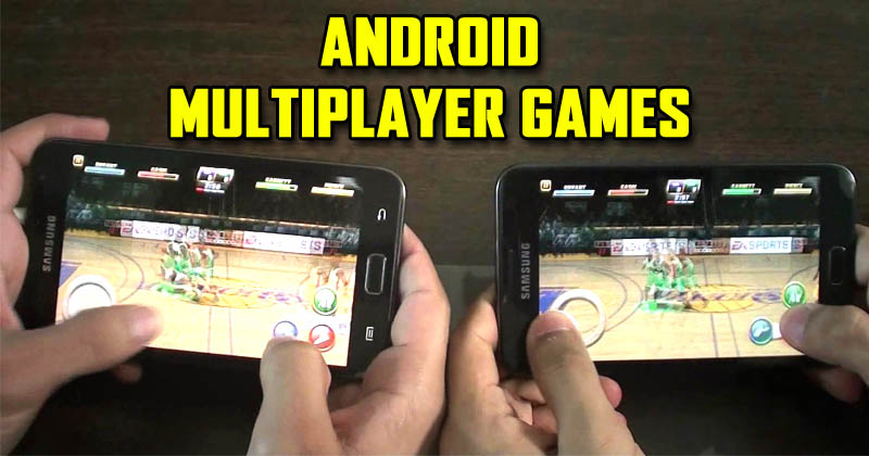 5 Best Android Multiplayer Games To Play With Your Friends