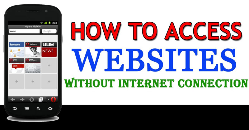 How To Access Websites Without Internet On Android Device