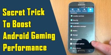 Boost Your Android Gaming Performance With A Simple Trick