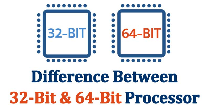 What Is The Difference Between A 32-Bit & 64-Bit Processor?