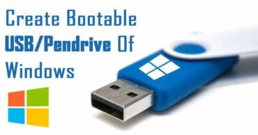 How To Create Bootable USB/Pendrive Of Windows 7, 8 & 10