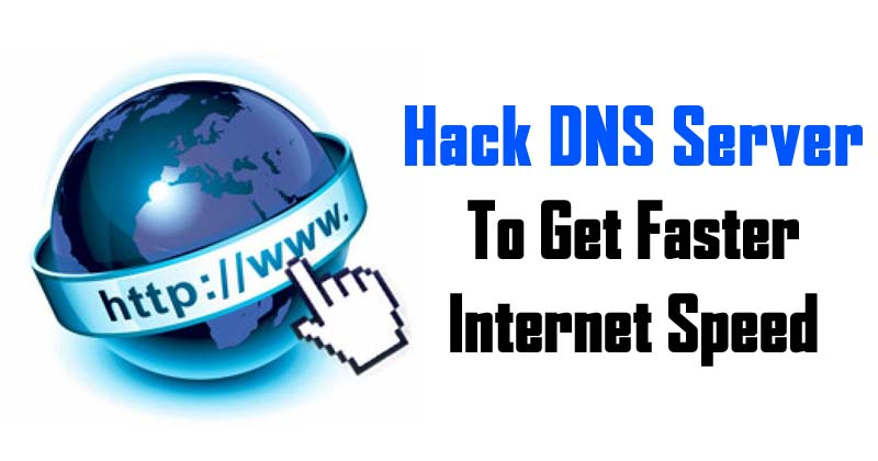 How To Hack DNS Server To Get Faster Internet Speed