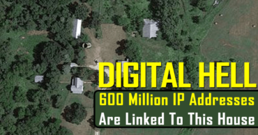 Digital HELL: 600 Million IP Addresses Are Linked To This Farmhouse