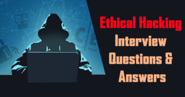 Top 10 Ethical Hacking Interview Questions And Answers