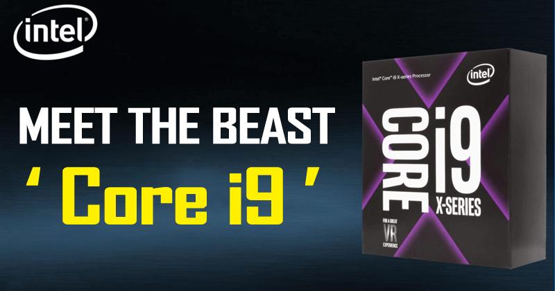 Intel's New Core i9 Processor Will Be A BEAST!