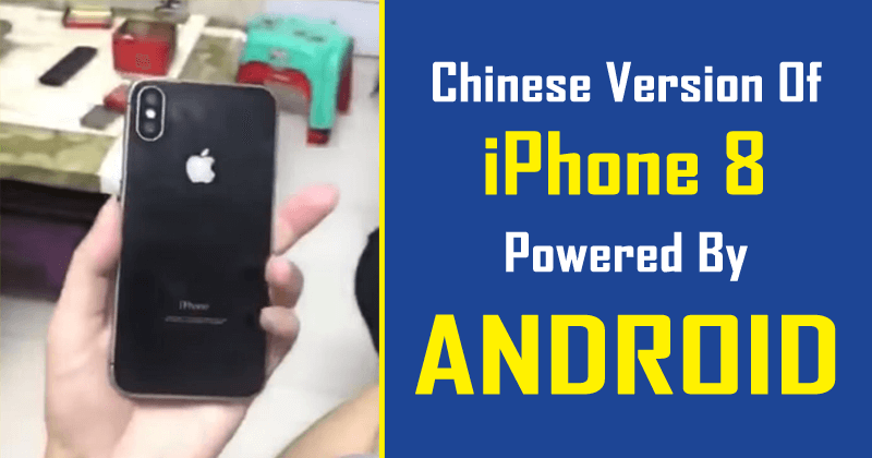 Meet The Chinese Version Of iPhone 8 – Powered By Android!