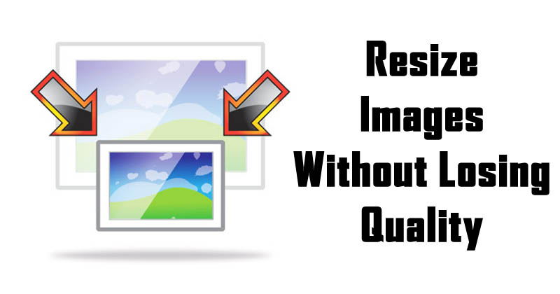 How to Resize & Make Images Larger Without Losing Quality