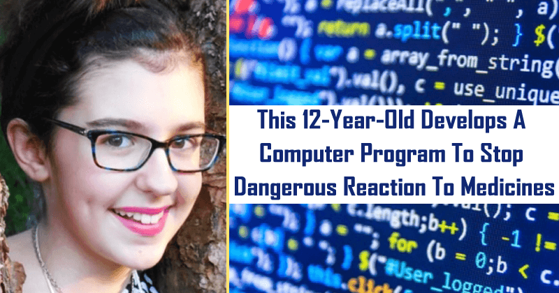 This 12-Year-Old Develops A Computer Program To Stop Dangerous Reaction To Medicines