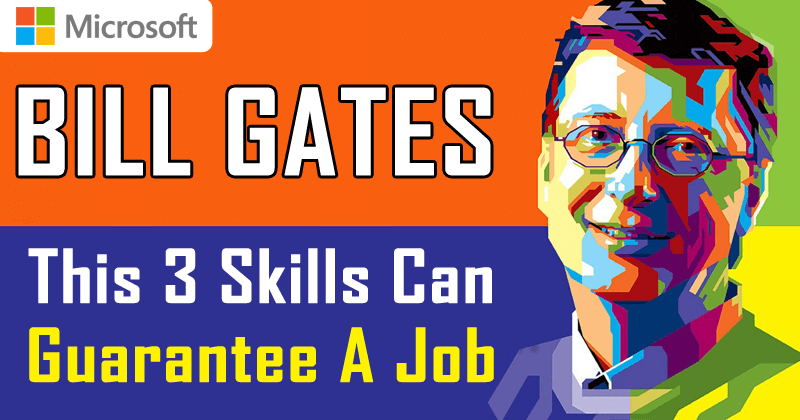 This 3 Skills Can Guarantee A Job According To Bill Gates