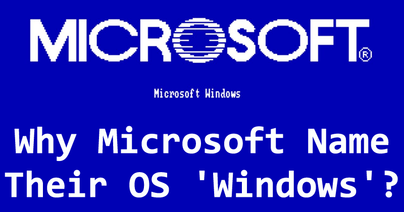 Why Microsoft Name Their OS 'Windows'?