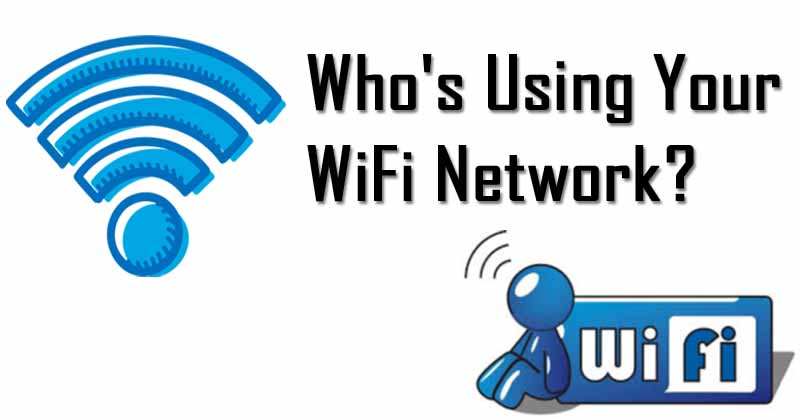How To Find Out Who's Using Your WiFi Network Using Android