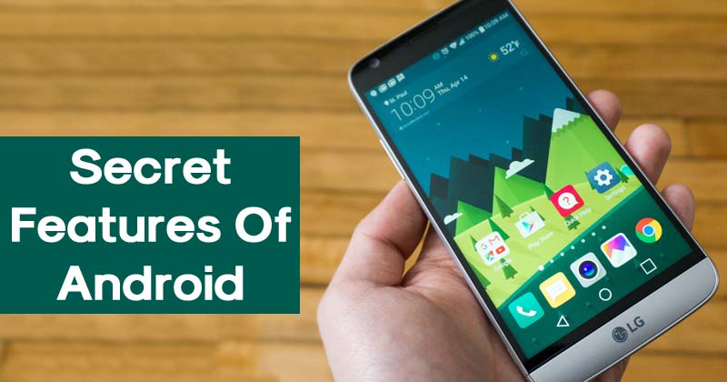 7 Secret Features Of Android That 90% Of Users Don't Know