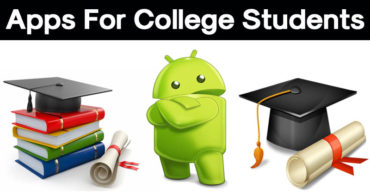Top 10 Best Android Apps For College Students