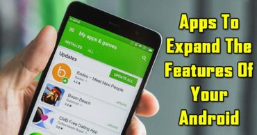 10 Amazing Apps That Will Expand The Features Of Your Android