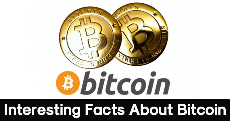 a6f944e7b95 10 Interesting Facts About Bitcoin That You Should Know