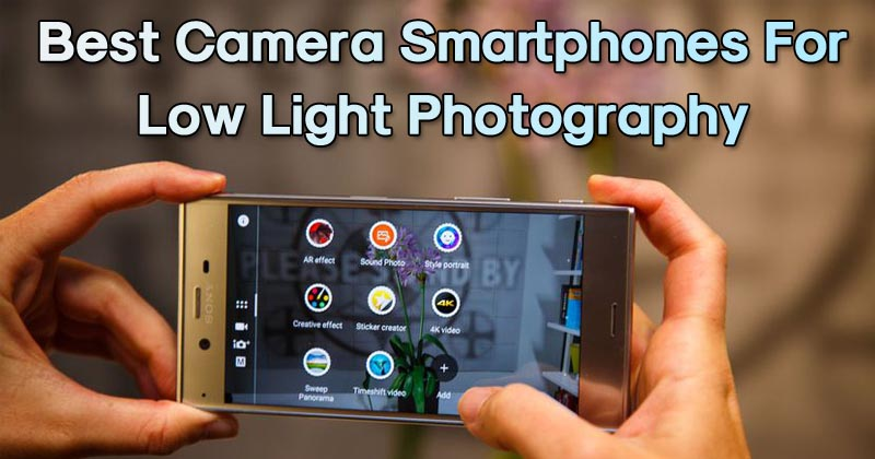 Top 5 Best Camera Smartphones For Low Light Photography 2017