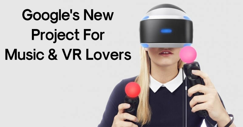 Google Just Revealed A New Project For Music & VR Lovers
