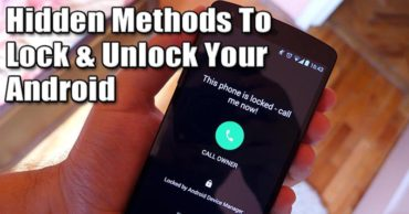 6 Hidden Methods To Lock And Unlock Your Android Smartphone