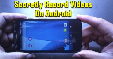 How To Secretly Record Videos On Android Device