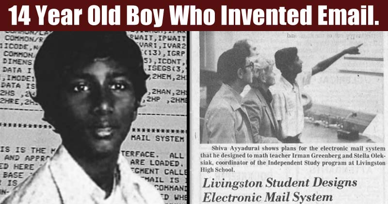 Do You Know Email Was Invented By A 14-Year-Old Indian Boy 32 Years Ago?