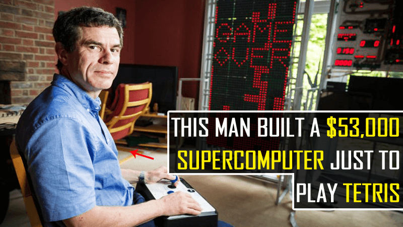 This Man Built A $53,000 Supercomputer Just To Play Tetris