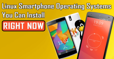 Top 3 Linux Smartphone Operating Systems You Can Install Right Now