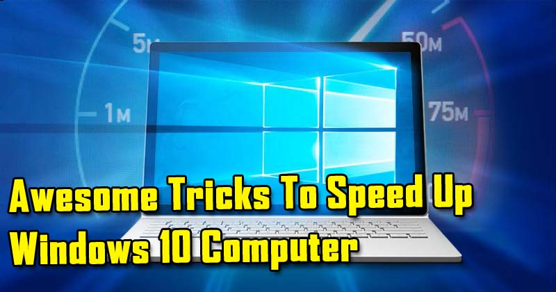 5 Awesome Tricks To Speed Up Your Windows 10 Computer