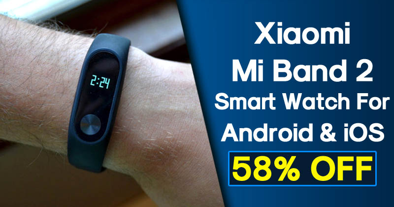 Don't Miss! Buy Original Xiaomi Mi Band 2 Smart Watch At 58% Off