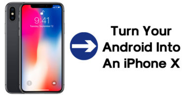 How To Turn Your Android Phone Into An iPhone X