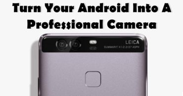 How To Turn Your Android Into A Professional Camera