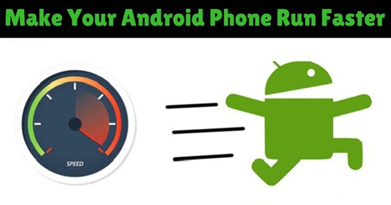 How To Make Android Faster: 8 Tips That Really Works