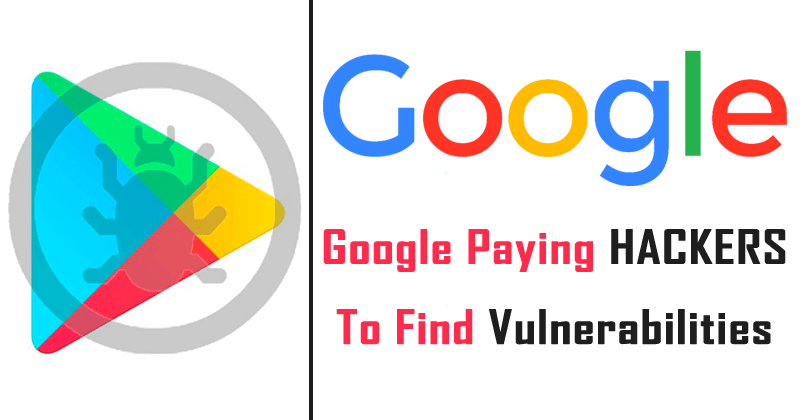 Google Solves The Security Holes Of Its Store By Paying HACKERS