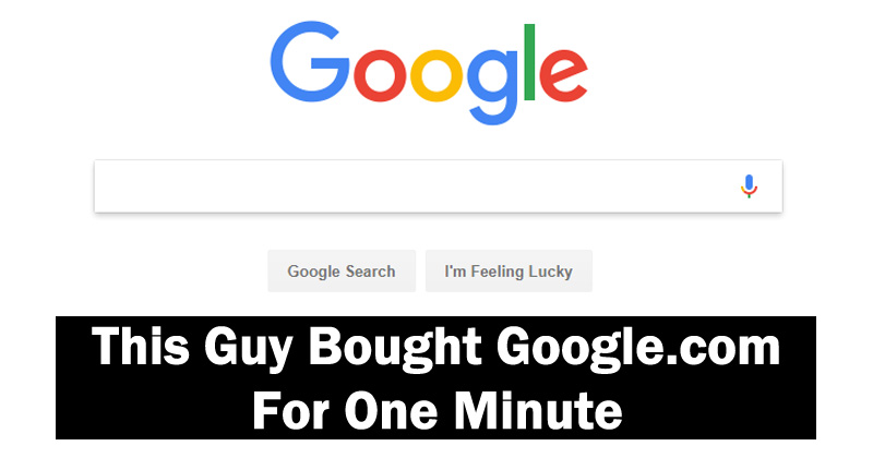 This Guy Bought 'Google.com' From Google For One Minute