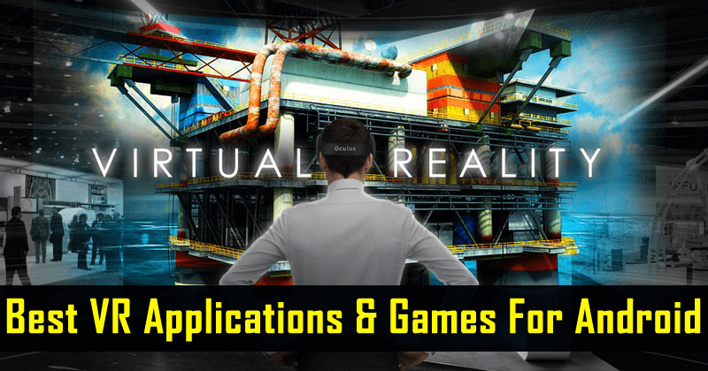 Here's The List Of Best VR Applications And Games For Android