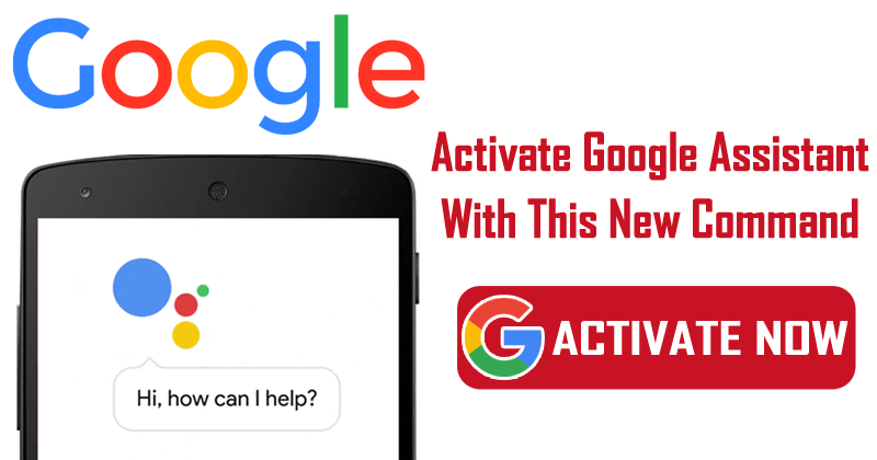 Now You Can Activate Google Assistant With This New Command