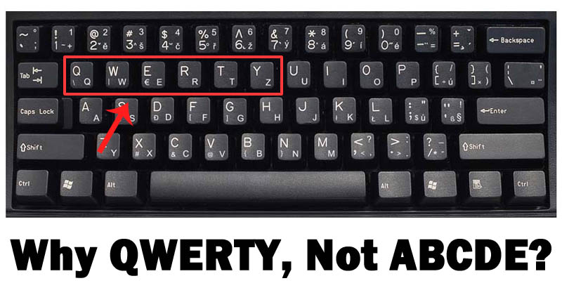 Why Do We Have Qwerty Keyboard Not Abcde