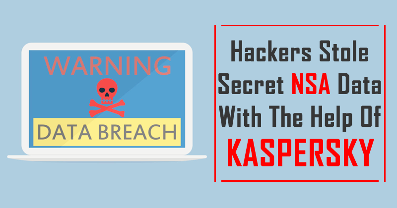Russian Hackers Stole Secret NSA Data With The Help Of Kaspersky