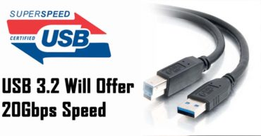 USB 3.2 Is Official And Offers Up To 20Gbps Speed