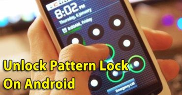 How To Unlock Pattern Lock On Android Phone