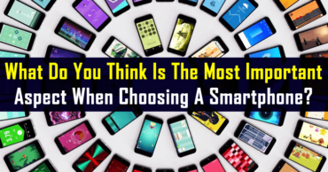 What Do You Think Is The Most Important Aspect When Choosing A Smartphone?