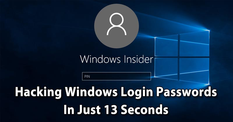 Here's How Your Windows Passwords Can Be Hacked In 13 Seconds