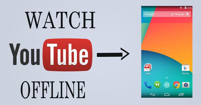 How To Watch YouTube Videos Without Internet