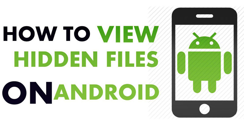 How To View Hidden Files & Folders On Android